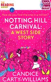 Notting Hill Carnival: A West Side Story - Candice Carty-Williams -